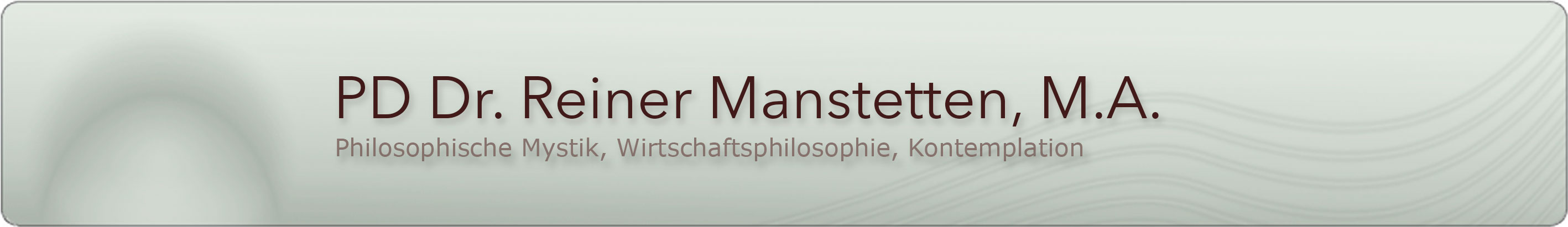 PD Dr. Reiner Manstetten, M.A. - Website Banner